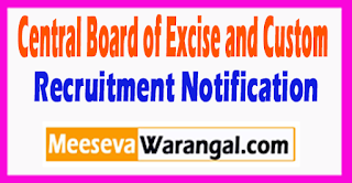 CBEC Central Board of Excise and Custom Recruitment Notification 2017 Lsat Date 31-07-2017