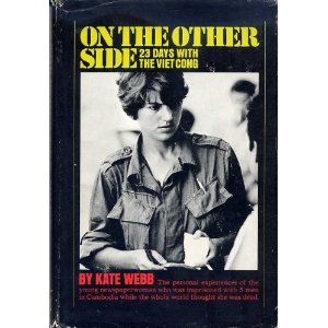 On the Other Side: 23 Days With the Viet Cong  KATE WEBB