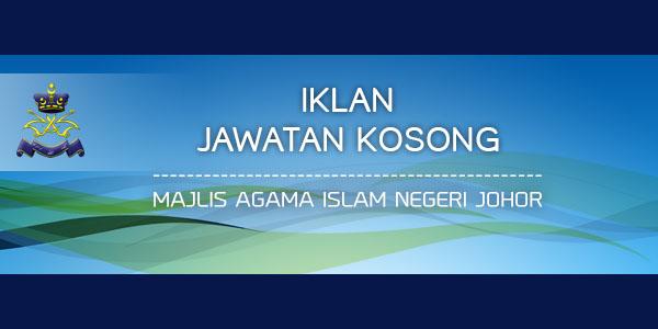 Jawatan Kosong Majlis Agama Islam Negeri Johor
