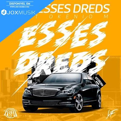 Cover da musica de Kay x Okenio M intitulado Esses Dreds
