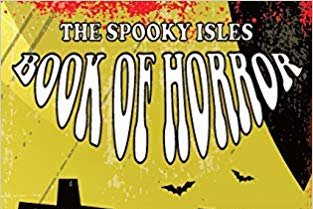Gaming Events 2019 - OUT NOW: The Spooky Isles Book of Horror, edited by Andrew Garvey and David Saunderson (Dark Sheep Books, 2018) - infogaming7.blogspot.com