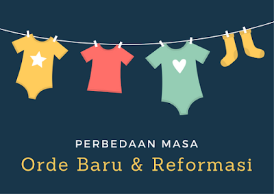 Perbedaan masa pemerintahan orde baru dan masa reformasi