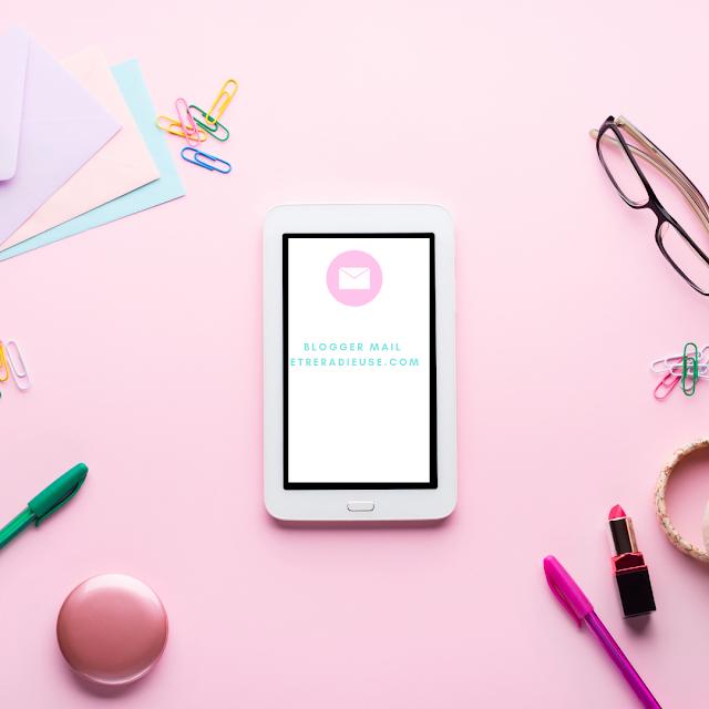 Blogger Mail: Ce qu'être radieuse.com a reçu du 6 au 10 mai 2019