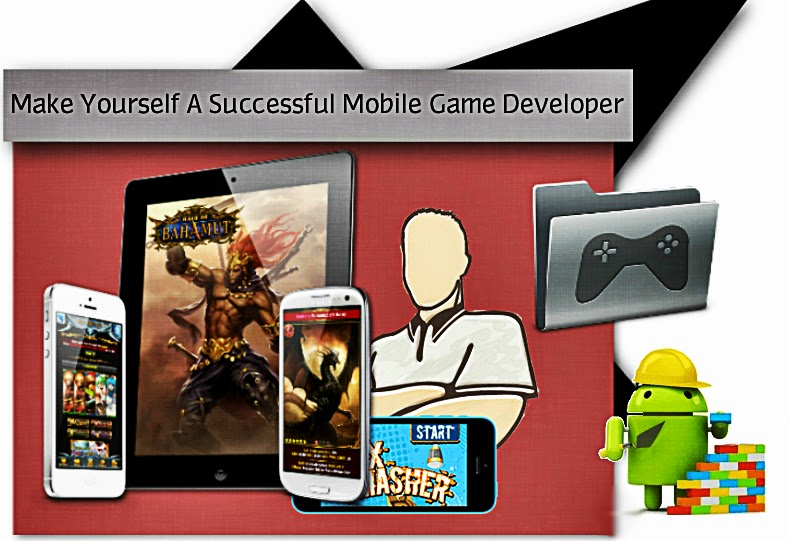 Make Yourself A Successful Mobile Game Developer