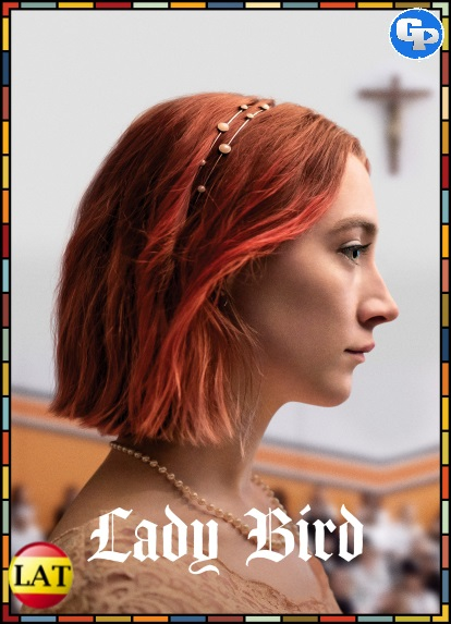 Lady Bird (2017) LATINO