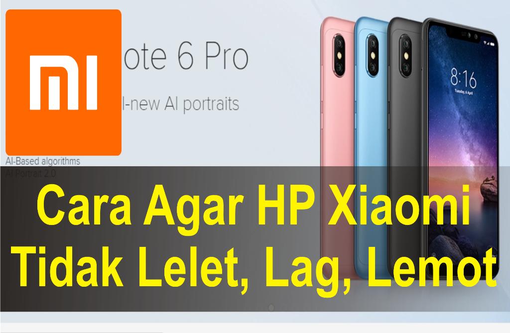Cara Agar Hp Xiaomi Tidak Lelet Lag Lemot Tonomons