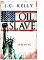 Oil Slave by J. C. Kelly book cover