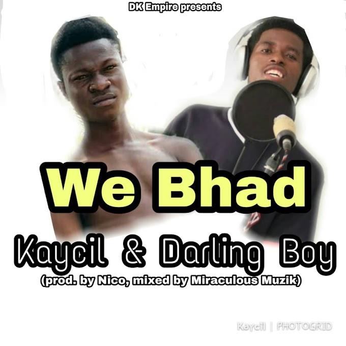 Kaycil & Darling Bwoy - We Bhad Mp3