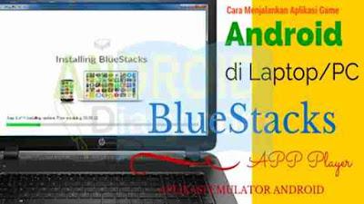 Cara memasang aplikasi Android di PC komputer Cara Memasang Aplikasi Android di PC Komputer/Laptop