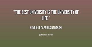 Quotes About University Life: the best university is the university of life