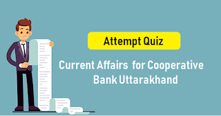Current Affairs 2019 for Cooperative Bank Uttarakhand - Attempt Quiz (17 April 2019)
