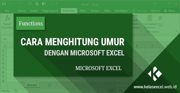 Rumus Excel Untuk Menghitung Umur Pada Microsoft Excel