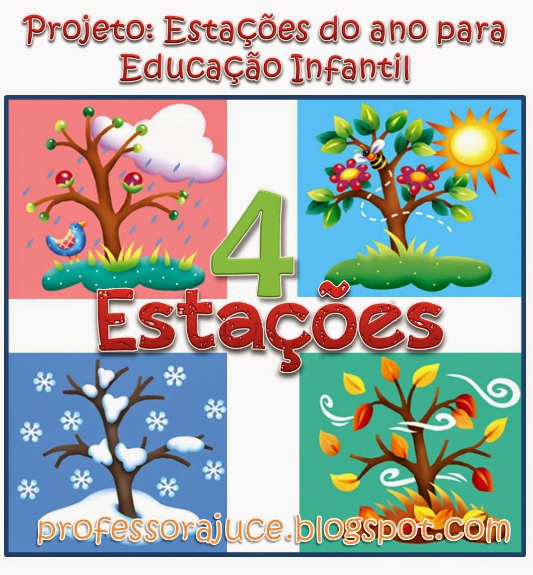 f1aa2ebcd5 Professora Juce  Projeto Estações do ano para Educação Infantil