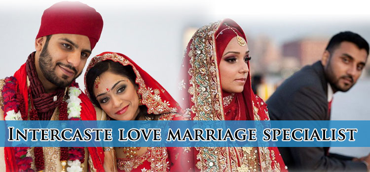 Intercaste (Love) Marriage Problem Solution Specialist