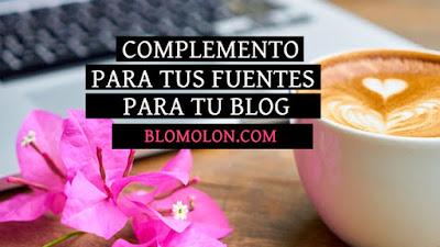Complemento Para Tus Fuentes Para Tu Blog