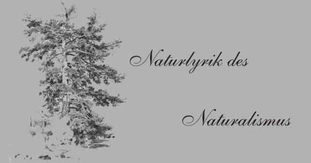 Gedichte Und Zitate Fur Alle Naturalismus Naturgedichte B