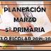 PLANEACIÓN MARZO 5° PRIMARIA CICLO ESCOLAR 2018-2019.