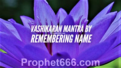 Naam Aur Smaran Se Vashikaran