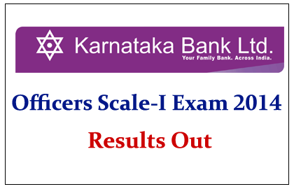 Karnataka Bank Officers (Scale-I)  Exam 2014 Results Out