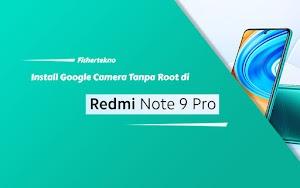 Install GCam Untuk Redmi Note 9 Pro (Curtana), No Root + Config