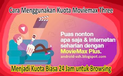 Cara Mengubah Kuota Moviemax Three Menjadi Kuota Biasa 24 Jam Terbaru Maret 2018