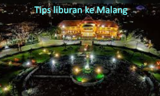 Tips dan Panduan Wisata ke Malang