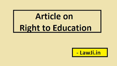 Right to education, Article 21(A), right to education in india, essay on right to education, right to education act 2011 pdf, main features of right to education 2009 act, right to education rules, constitutional right to education, right to education amendment