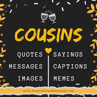 Cousin Quotes, Sayings, Messages and Captions for Instagram