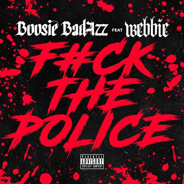 Boosie Badazz - Fuck the Police (feat. Webbie) - Single Cover
