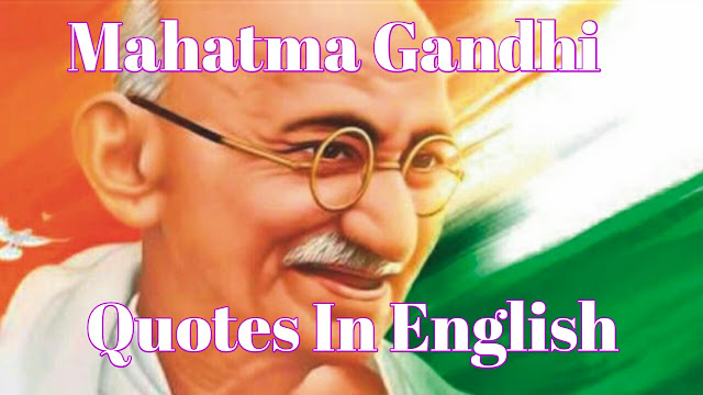 Mahatma Gandhi Quotes In English