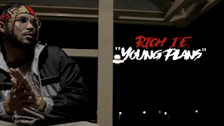New Video: Rich I E - Young Plans