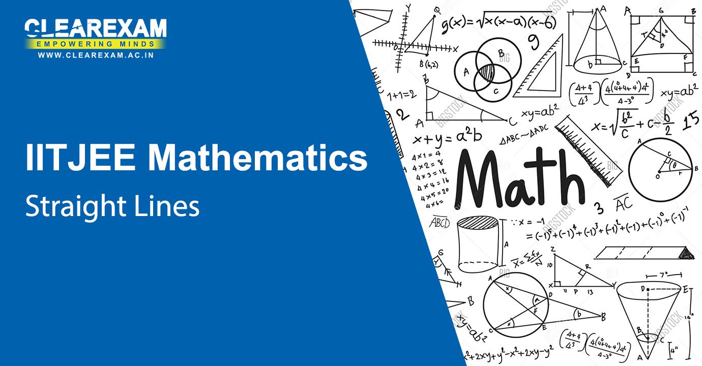 IIT JEE Mathematics Straight Lines