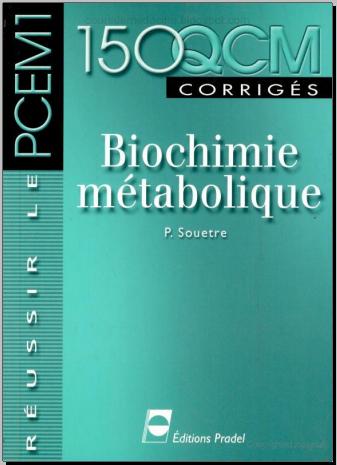 Livre : 150 QCM corrigés, Biochimie métabolique - Patrice Souetre PDF