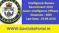 Intelligence Bureau Recruitment 2016 for 300+ Jr. Intelligence Officers Apply Online Here