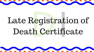 Late Registration of Death Certificate