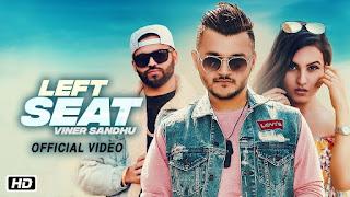 Left Seat – Viner Sandhu Punjabi VideoDownload
