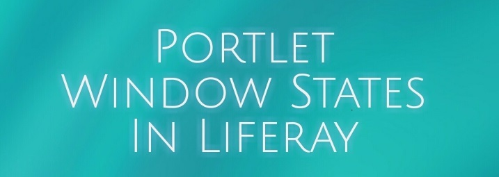 Portlet Window States In Liferay