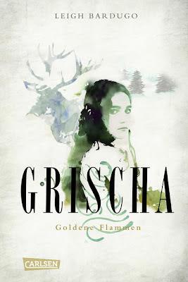 """""""Grischa - Goldene Flammen"""" von Leigh Bardugo, Jugendbuch, Fantasy"""