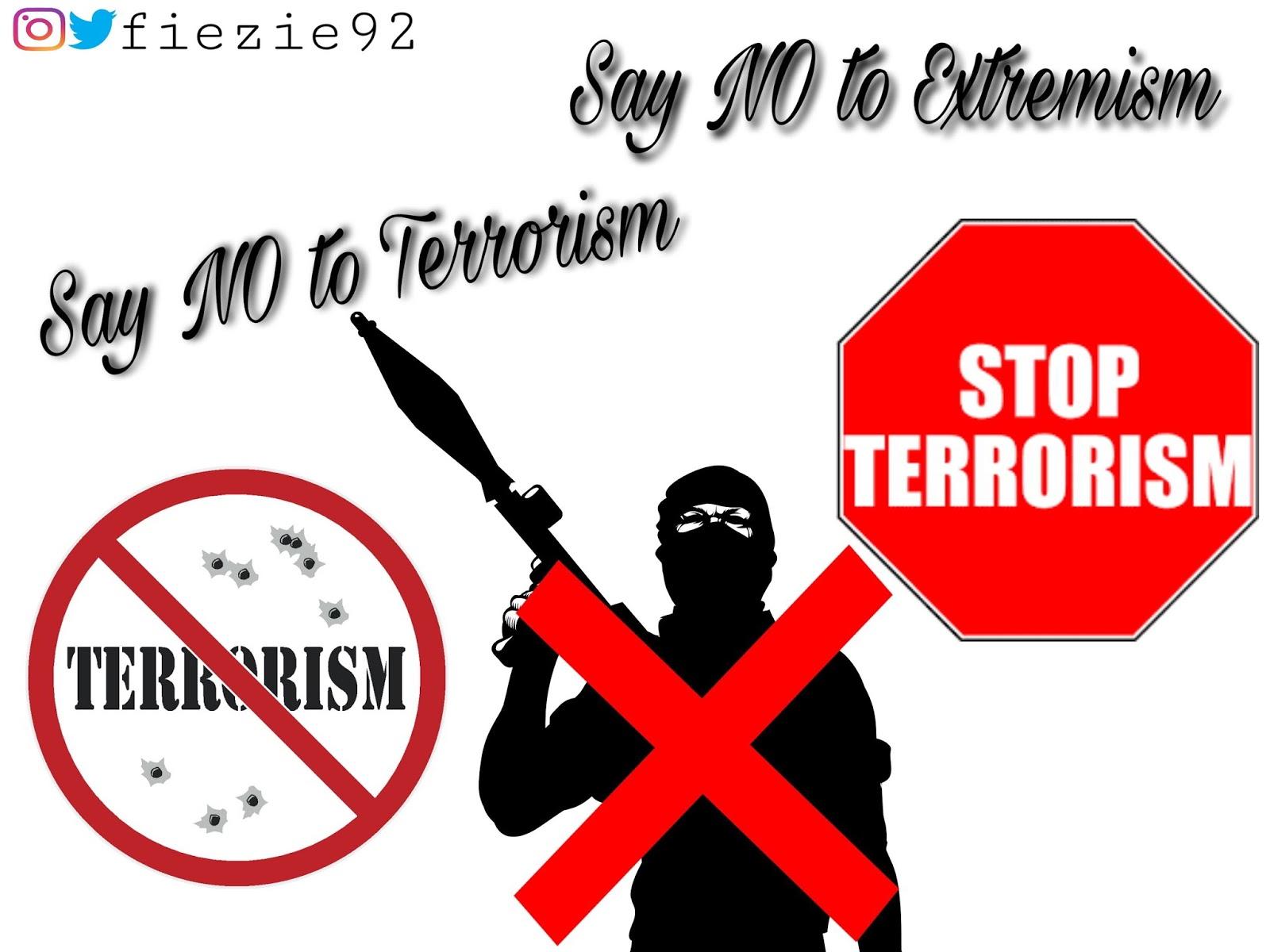 Say NO to terrorism, Say NO to extremism