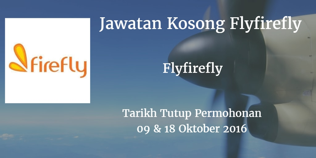 Jawatan Kosong Flyfirefly 09 & 18 Oktober 2016