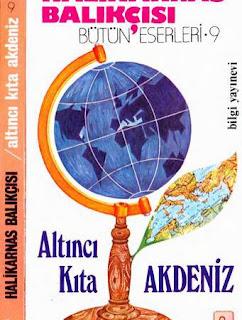 Halikarnas Balıkçısı – Altıncı Kıta Akdeniz
