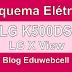 Esquema Elétrico Lg X View K500DS - Manual de Serviço