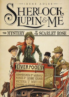 Sherlock, Lupin & Me: The Mystery of the Scarlet Rose