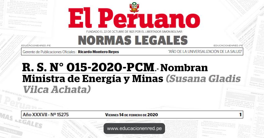 R. S. N° 015-2020-PCM - Nombran Ministra de Energía y Minas (Susana Gladis Vilca Achata)