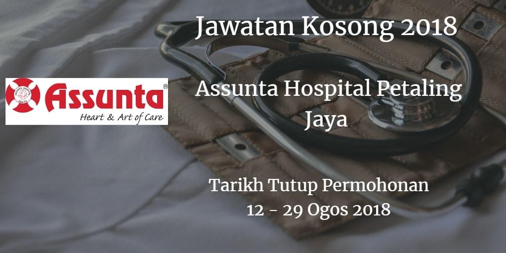 Jawatan Kosong Assunta Hospital Petaling Jaya 12 - 29 Ogos 2018