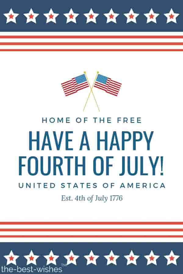 home of the free have a happy fourth of july
