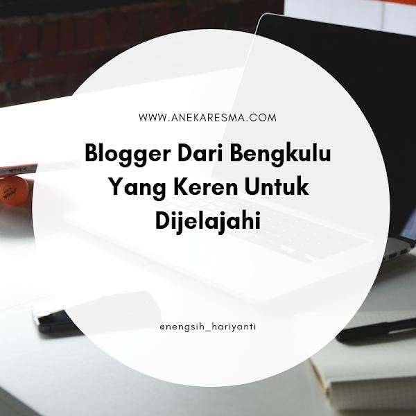 Day 16: Blogger Dari Bengkulu yang keren untuk dijelajahi