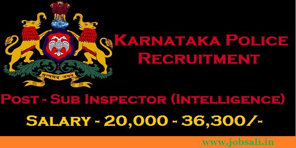 Police Sub inspector Recruitment, KSP Recruitment, Karnataka Government jobs