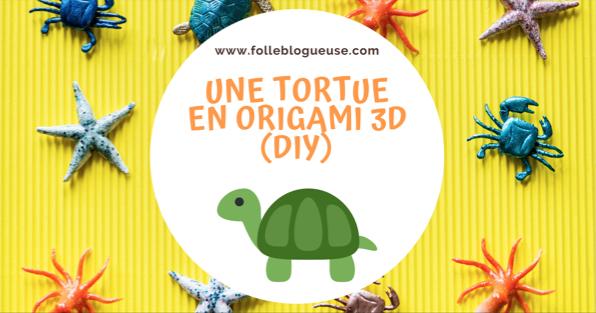 tuto, video, diy, activité créative, enfant, tortue, origami 3D, la folle blogueuse