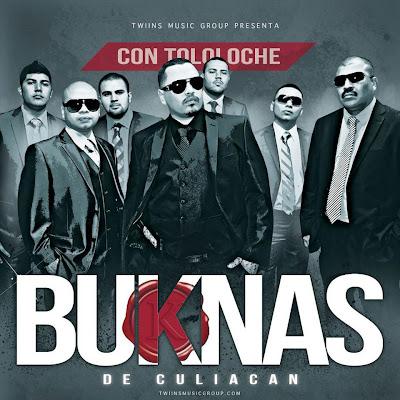 Los Buknas De Culiacan - Con Tololoche (2012) (Album / Disco Oficial)